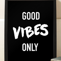 Motivational Print Good Vibes Only Black and White Typographic art Inspirational Print Home Decor Office Decor Art Print Poster