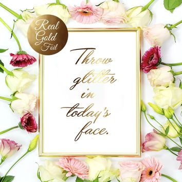 Throw Glitter in Today's Face Art Print in Real Gold Foil