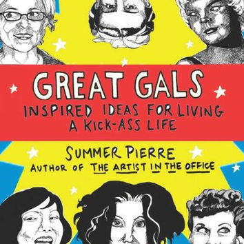 """Great Gals: Inspired Ideas for Living a Kick-Ass Life by Summer Pierre (Bargain Books) - Plus Free """"Read Feminist Books"""" Pen"""