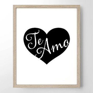 Te Amo Heart Black and White - Art Print - Typography- I Love You - Housewarming Gift - Wedding Gift - Anniversary Gift - Romantic - For Her