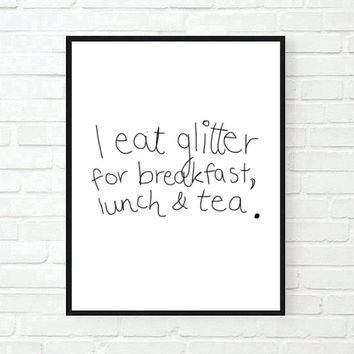 i eat glitter funny bedroom quote typographic print quote print inspirational motivational tumblr room decor framed quotes teen boho