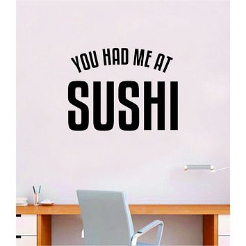 You Had Me At Sushi Quote Wall Decal Sticker Vinyl Art Home Room Decor Inspirational Funny Cute Food Girls Fish Teen Eat