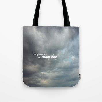 ITS GONNA BE A RAINY DAY Tote Bag by Easyposters