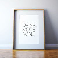 Kitchen Art Gift Idea Drink More Wine Print Drink More Wine Wine Lovers Wall art Wine Art Print Decor Printable Kitchen Art Kitchen Print