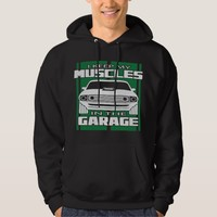 I Keep My Muscles In The Garage Muscle Car Green Hoodie