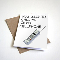 Drake Inspired Greeting Card - You Used to Call Me on My Cellphone - I Miss You - Customizable - 5 x 7 Birthday Card