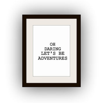 Oh darling Let's be adventures, Printable Wall Art, black and white, love quotes print, travel decal, bohemian quotes, adventure m men gift