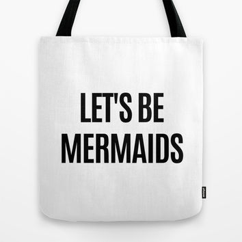 Let's Be Mermaids Tote Bag by CreativeAngel