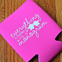 """Everything is Better With a Monogram"" Koozie - Southern Darlin' Collection"