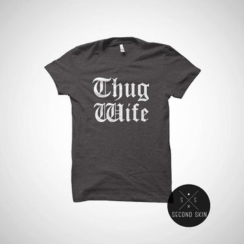 Thug wife funny tshirt all sizes more colors available - Thug wife shirt, bachelorette party, engagement gift, feyonce fiance wifey wife.