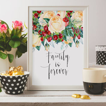 "Gift idea Room poster Home art ""Family is Forever"" Typography quote Inspiring art Motivational poster Printable quote Love Print Word art"