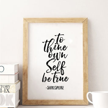 SHAKESPEARE GIFTS,To Tine Own Self Be True,Nursery Decor,Office Decor,Shakespeare Quote,Typography Print,Quote Prints,Inspirational Quote
