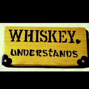 Wood whiskey Sign, Novelty Sign, Rustic Wood Wall Decor, Western Wall Decor, Whiskey Art, Humerous Gift, Hand Painted, Alcohol Decor