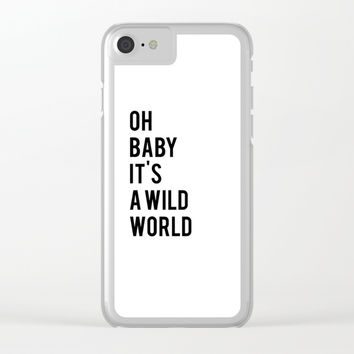 Oh baby its a wild world poster ALL SIZES MODERN wall art, Black White Print Clear iPhone Case by NikolaJovanovic