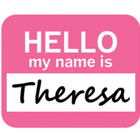 Theresa Hello My Name Is Mouse Pad