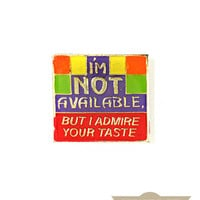 I'm Not Available Vintage Pin