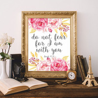 Bible quote Printable Bible verse print Scripture Do not fear for I am with you Isaiah 41:10 Digital Christian Wall Art 8x10 Watercolor SALE