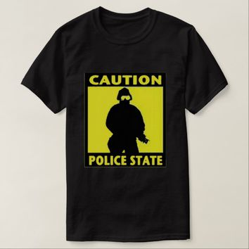Caution Police State T-Shirt