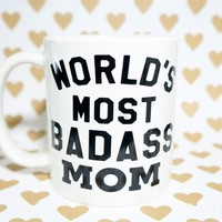 World's Best Mom Coffee Mug / WORLD'S MOST BADASS MoM Coffee Mug. World's Best Mom, Best Mom Mug, Mom Mug, Mom Mug, Mom Gift, Gift for Mom