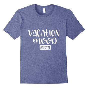 Vacation Mode Summer Beach Trip T-shirt