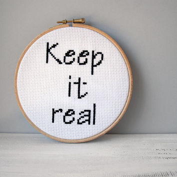 Keep it real hoop art, inspirational quote art, cross stitch, minimal home decor, 6 inch hoop