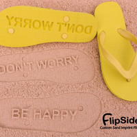 Don't Worry Be Happy Flip Flops - The Original Sand Imprint Flip Flops