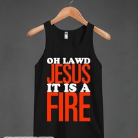 Oh Jesus It Is a Fire!-Unisex Black Tank
