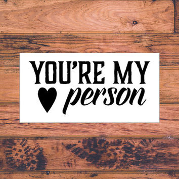 You're My Person | Couple Decal | Cute Couple Decal | Southern Love Decal | Preppy Decal | Girly Decal | Love Forever Decal | Cute Car | 294