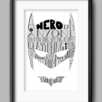 "Printable Batman Poster - ""A Hero Can Be Anyone..."""