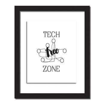 'Tech free zone' Inspirational quote print