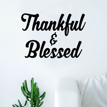 Thankful and Blessed Decal Sticker Wall Vinyl Art Home Decor Teen Quote Beautiful Inspirational