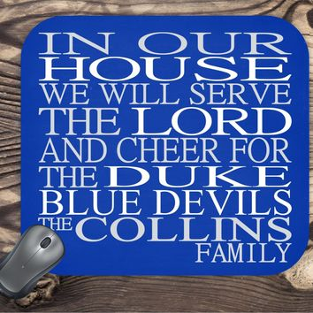 In Our House We Will Serve The Lord And Cheer for The Duke Blue Devils Personalized Family Name Christian Mouse Pad - Perfect Gift
