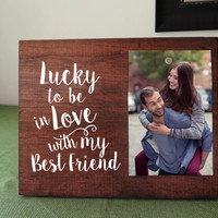 Lucky to be in love Romantic Gift picture frame for boyfriend gift for him gift for her wife gift girlfriend gift anniversary gift