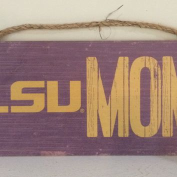 LSU Mom Sign. Officially Licensed. Ready To Hang.