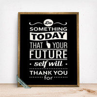 Do Something Today Print, Typography Print, Room Wall Art, Dorm Decor, Inspirational Quote, Motivational Print, Fathers Day Gift