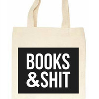 Books & Shit Tote Bag