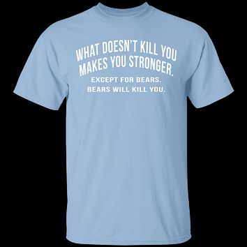What Doesn't Kill You T-Shirt
