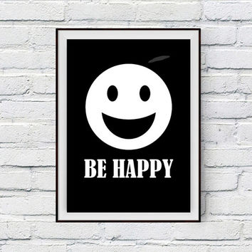 Be Happy Wall Phrases, Typography Art, Monochrome Lettering Art, Black and White Decor, Typographic Poster, Happiness, Inspirational Letters