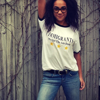 Hamilton Immigrants Get the Job Done Ringer Tee. Unisex Sizing.