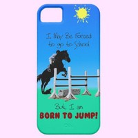 Forced to go to School, Born to Jump Horse from Zazzle.com