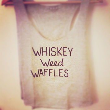 Whiskey Weed Waffles Racerback Tank by TheGypsyFox on Etsy