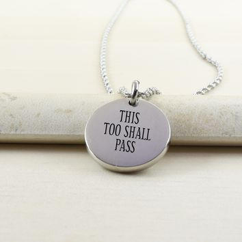 Thick Disc Necklace - THIS TOO SHALL PASS