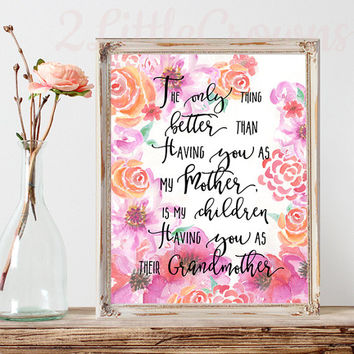 Mother's Day Gift Only Thing Better Mother Grandmother Print Watercolor Flowers Gift for Mom Gift for Grandma Instant Download 11x14 8x10