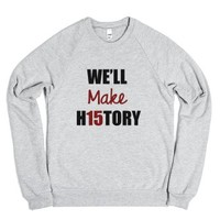 We'll Make H15tory - Class Of 2015-Unisex Heather Grey Sweatshirt