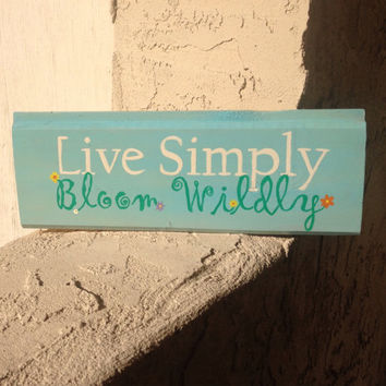 Live Simply, Bloom Wildly, Reclaimed Wood, hand-Painted, indoor/outdoor, sign, shabby chic
