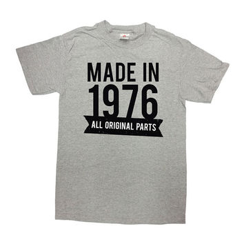 Funny Birthday Shirt Made in 1976 All Original Parts 40th Birthday Gift Ideas Custom Shirt 40th Birthday Mens Ladies Unisex Tee - SA54