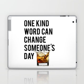 One Kind Word Can Change Someones Day Sign Inspirational Quote Motivational Quote Laptop & iPad Skin by NikolaJovanovic