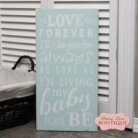 Love You Forever, Like you for Always, Robert Munsch, Wood Sign, Nursery Art, Baby Gift, Baptism, God Parents,Baby Shower, New Baby Gift