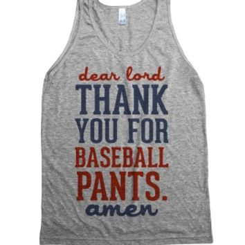 """Dear Lord, Thank You For Baseball Pants"" 