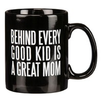 Behind Every Good Kid Is A Great Mom - Black Coffee Tea Mug